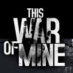 戦争に巻き込まれた一般市民として、包囲下の都市で生き延びるサバイバルADV「This War of Mine」